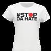 stop da hate t shirts